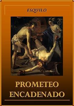 Prometeo encadenado eBook: Esquilo: Amazon.com.mx: Tienda
