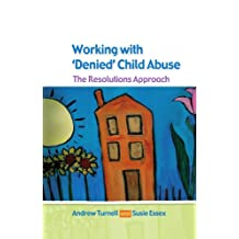 Working with Denied Child Abuse: The Resolutions Approach