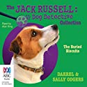 The Buried Biscuits: Jack Russell: Dog Detective, Book 7 Audiobook by Darrel Odgers, Sally Odgers Narrated by Alan King