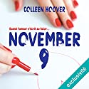 November 9 | Livre audio Auteur(s) : Colleen Hoover Narrateur(s) : Sabrina Marchese, Raphaël Mathon