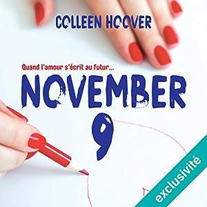 November 9   Livre audio Auteur(s) : Colleen Hoover Narrateur(s) : Sabrina Marchese, Raphaël Mathon