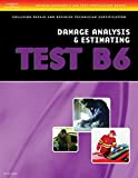 ASE Test Preparation Collision Repair and Refinish- Test B6 Damage Analysis and Estimating (ASE Test Prep for Collision Series)