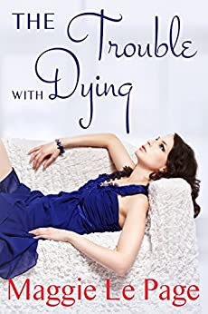 The Trouble With Dying by [Le Page, Maggie]