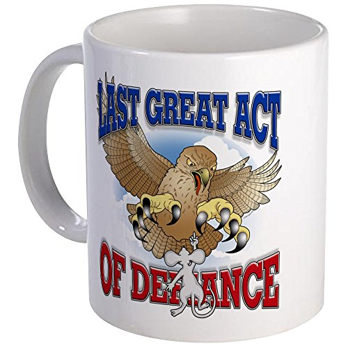 CafePress Last Great Act Of Defiance Mug Unique Coffee Mug, Coffee Cup