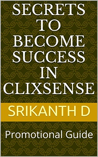 Secrets to become success in Clixsense: Promotional Guide
