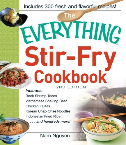 The Everything Stir-Fry Cookbook by Nam Nguyen