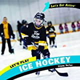 Let's Play Ice Hockey, Shane McFee, 1404241957