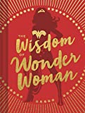 The Wisdom of Wonder Woman (Wonder Woman Book, Superhero Book, Pop Culture Books)