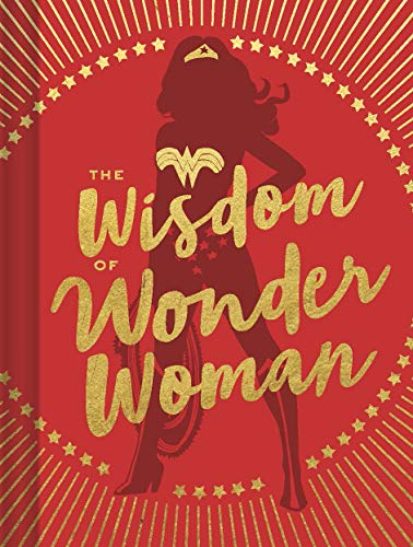 The Wisdom of Wonder Woman (Wonder Woman Book, Superhero Book, Pop Culture Books)]()