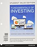 Fundamentals of Investing, Student Value Edition Plus MyFinanceLab with Pearson EText -- Access Card Package 13th Edition