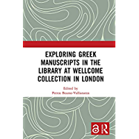 Exploring Greek Manuscripts in the Library at Wellcome Collection in London (English Edition)