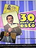 img - for 30 a os en esto: recuerdos de un publicitario que estuvo en el mejor sitio, en el mejor momento book / textbook / text book