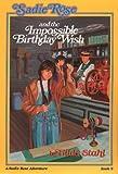 Sadie Rose and the Impossible Birthday Wish, Hilda Stahl, 0891076859