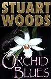 Orchid Blues, Stuart Woods, 0399147772