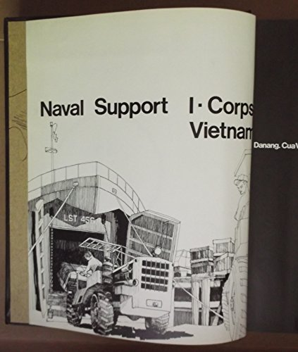 U.S. Naval Support Activity, Danang -- 1969: Naval Support in I-Corps, the Fourth Year