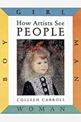 How Artists See People: Boy, Girl, Man, Woman Hardcover