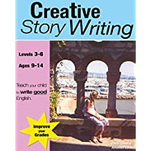 Creative Story Writing (Grades 3-6): Teach Your Child To Write Good English