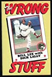 The Wrong Stuff, Bill Lee and Dick Lally, 0670767247