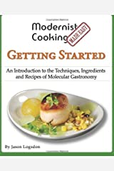 Modernist Cooking Made Easy: Getting Started: An Introduction to the Techniques, Ingredients and Recipes of Molecular Gastronomy Paperback