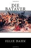 Die Bataver, Felix Dahn, 1494825899