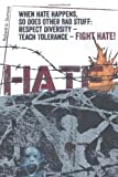 When Hate Happens, So Does Other Bad Stuff, Richard G. Dumont, 1460212371