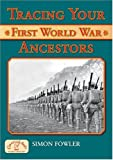 Tracing Your First World War Ancestors (Family History)