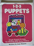 1-2-3 Puppets : Simple Puppets to Make for Working with Young Children, Warren, Jean, 0911019219