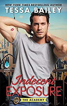 Indecent Exposure: The Academy by [Bailey, Tessa]