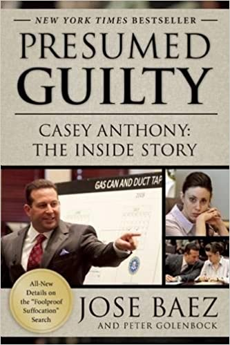 Presumed Guilty Casey Anthony The Inside Story Amazonde Jose