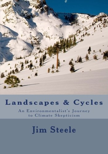 Landscapes /& Cycles An Environmentalists Journey to Climate Skepticism