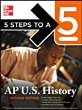 5 Steps to a 5 AP U.S. History, Second Edition (5 Steps to a 5 on the Advanced Placement Examinations Series)