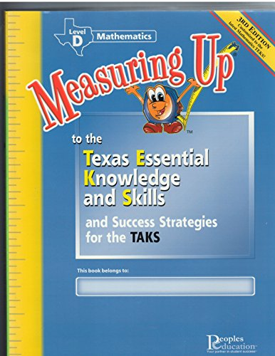 Measuring Up to the Texas Essential Knowledge and Skills and Success Strategies for the Taks Mathematics Level D