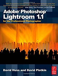 Adobe Photoshop Lightroom 1.1 for the Professional Photographer: The Ultimate Guide for Wedding, Portrait, Sports, Fine Art, Fashion and Photojournalism Photographers