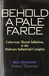 Behold a Pale Farce: Cyberwar, Threat Inflation, & the Malware Industrial Complex