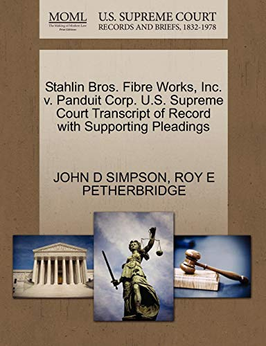 Stahlin Bros. Fibre Works, Inc. v. Panduit Corp. U.S. Supreme Court Transcript of Record with Supporting Pleadings