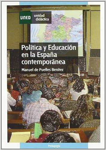 Política y Educación En La España Contemporánea UNIDAD DIDÁCTICA: Amazon.es: Puelles Benítez, Manuel de: Libros
