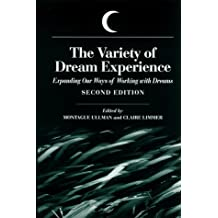 The Variety of Dream Experience: Expanding Our Ways of Working With Dreams (S U N Y Series in Dream Studies) (1999-09-03)