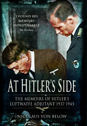 At Hitler's Side: The Memoirs of Hitler's Luftwaffe Adjutant 1937-1945 (Greenhill Book)