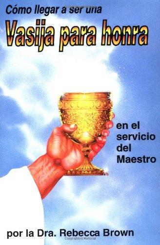 Cmo llegar a ser una vasija para honra (Spanish Edition)