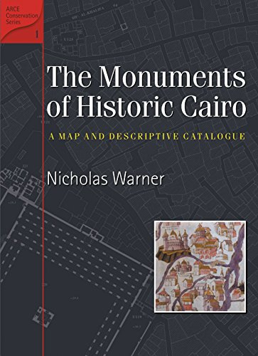 The Monuments of Historic Cairo: A Map and Descriptive Catalogue (American Research Center in Egypt ()