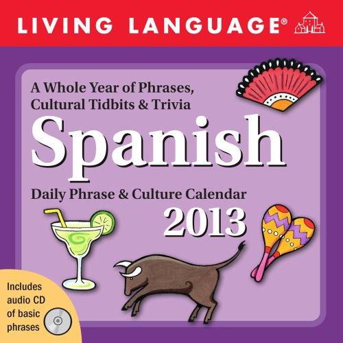 Living Language: Spanish 2013 Day-to-Day Calendar: Daily Phrase & Culture Calendar (Living Language (Calendars))