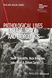 img - for Pathological Lives: Disease, Space and Biopolitics (RGS-IBG Book Series) book / textbook / text book