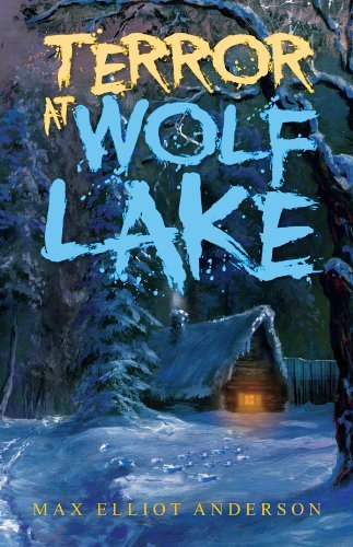 Download Terror At Wolf Lake by Max Elliot Anderson (2012-02-07) PDF