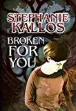 Broken for You, Stephanie Kallos, 1585479845