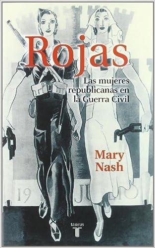 Rojas. las Mujeres Republicanas En La Guerra Civil Pensamiento ...