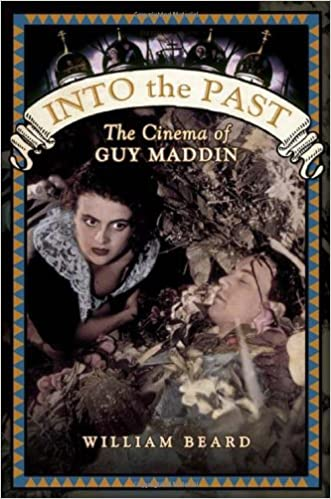 Into the Past: The Cinema of Guy Maddin