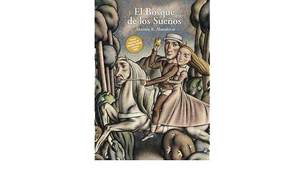 El Bosque de los Sueños: Antonio R. Almodóvar: 9788467829297: Amazon.com: Books