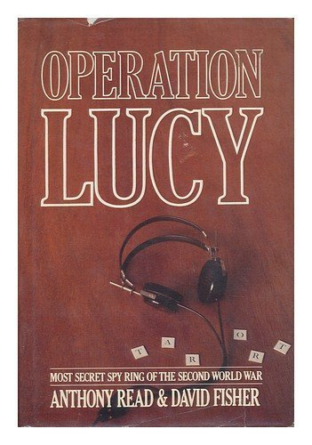 Operation Lucy: The Most Secret Spy Ring of the Second World War Hardcover March, 1981