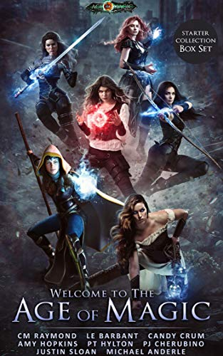 Welcome To The Age of Magic: Restriction, Storm Raiders, Shades of Light, The Arcadian Druid, Dawn of Destiny, Knight's Creed by [Raymond, CM, Barbant, LE, Hylton, PT, Sloan, Justin, Hopkins, Amy, Crum, Candy, Cherubino, PJ, Anderle, Michael]