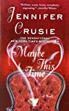 Maybe This Time, Jennifer Crusie, 0312987862